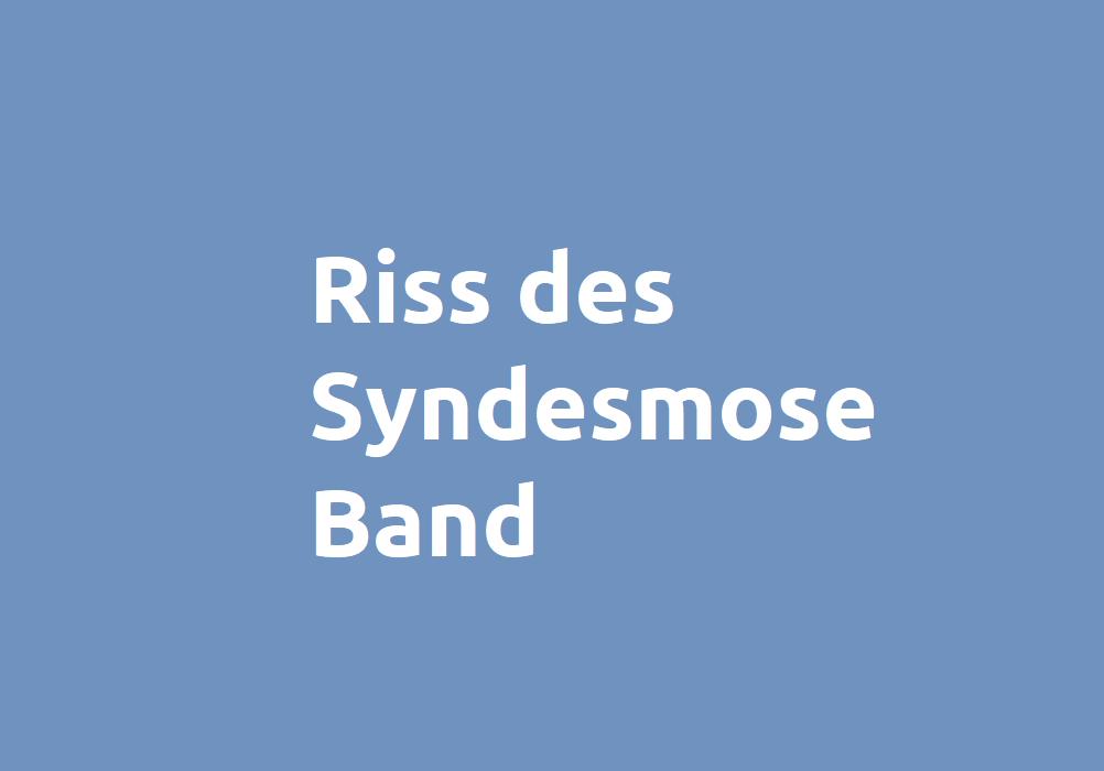 Syndesmosebandriss - Verletzung der Syndesmose Ruptur