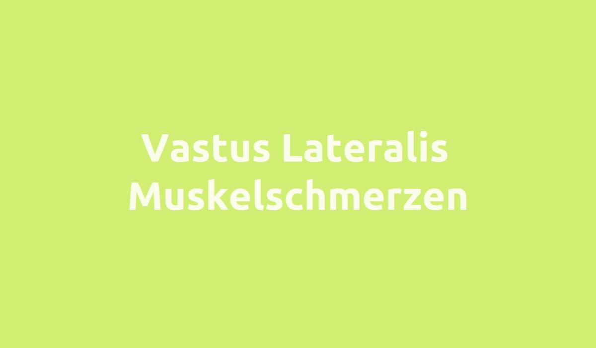 Vastus Lateralis Muskelschmerzen